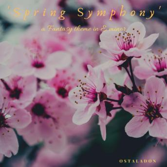 'Spring Symphony' a Fantasy theme in E minor
