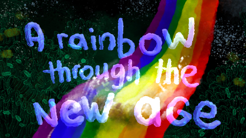 A rainbow through the new age