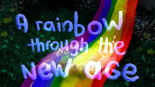 A rainbow through the new age
