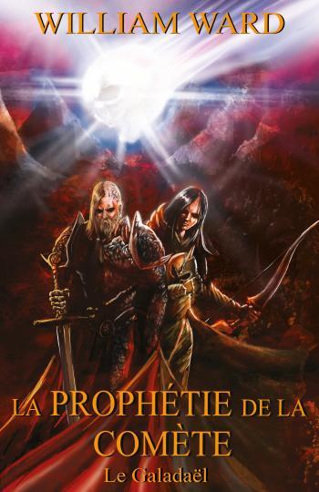 La Prophétie de la Comète - Tome 1 le Galadaël