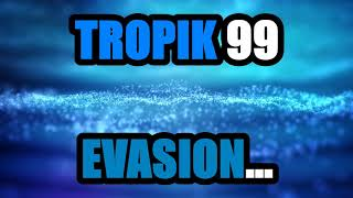 TropikEvasion