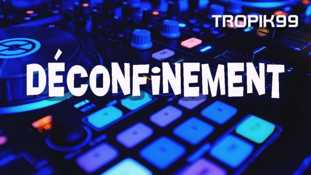 #Tropik99 Dé-confinement