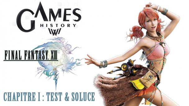 Games History - Final Fantasy XIII - Chapitre 1