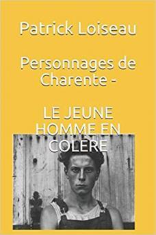Personnages de Charente - LE JEUNE HOMME EN COLERE - Kindle - seconde edition
